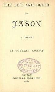 Cover of: The life and death of Jason by William Morris