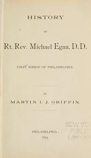 Cover of: History of Rt. Rev. Michael Egan, D.D | Griffin, Martin I. J.