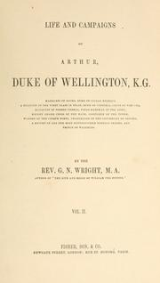 Cover of: Life and campaigns of Arthur, duke of Wellington ..