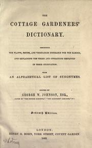 Cover of: The Cottage gardeners' dictionary | edited by George W. Johnson.