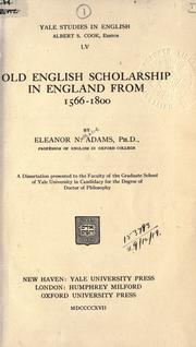Old English scholarship in England from 1566-1800 by Eleanor Nathalie Adams