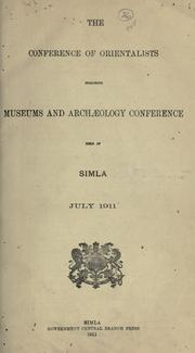 Cover of: The Conference of Orientalists including museums and archaeology conference held at Simla, July 1911