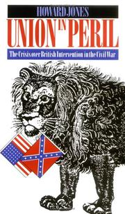 Cover of: Union in peril: the crisis over British intervention in the Civil War