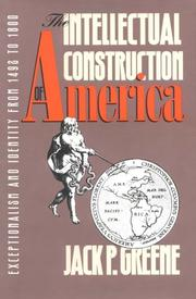 Cover of: The intellectual construction of America | Jack P. Greene