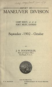Cover of: Report on maneuver division, Camp Root, Fort Riley, Kansas, September-October 1902