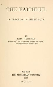 Cover of: The faithful: a tragedy in three acts