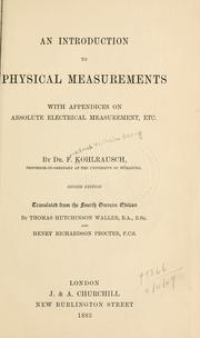 Cover of: An introduction to physical measurement, with appendices on absolute electrical measurements, etc. 2d ed