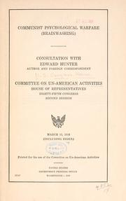 Cover of: Communist psychological warfare (brainwashing) by United States. Congress. House. Committee on Un-American Activities.