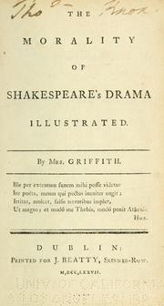 The morality of Shakespeare's drama illustrated by Griffith Mrs.