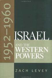 Cover of: Israel and the western powers, 1952-1960 | Zach Levey