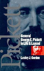 General George E. Pickett in life & legend by Lesley J. Gordon