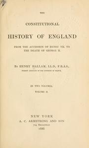 Cover of: The constitutional history of England from the accession of Henry VII to the death of George II