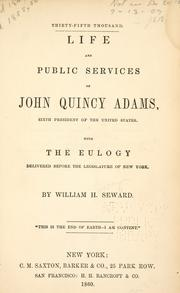 Cover of: Life and public services of John Quincy Adams