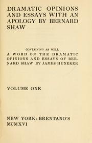 Cover of: Dramatic opinions and essays, with an apology: containing as well A word on the dramatic opinions and essays of Bernard Shaw
