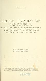 Cover of: Prince Ricardo of Pantouflia: being the adventures of Prince Prigio's son