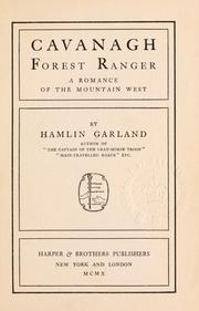 Cover of: Cavanagh, forest ranger: a romance of the mountain West