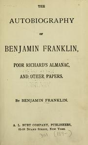 Cover of: The autobiography of Benjamin Franklin, Poor Richard's almanac and other papers