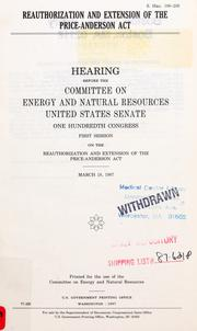 Reauthorization and extension of the Price-Anderson Act by United States. Congress. Senate. Committee on Energy and Natural Resources.