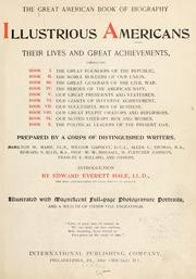Cover of: The great American book of biography, illustrious Americans by Prepared by a corps of distinguished writers. Hamilton W. Mabie [and others] introduction by Edward Everett Hale.