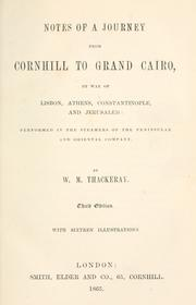 Cover of: Notes of a journey from Cornhill to grand Cairo by way of Lisbon, Athens, Constantinople, and Jerusalem: performed in the steamers of the Peninsular and Oriental Company.