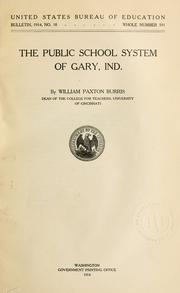 The public school system of Gary, Ind by William Paxton Burris
