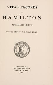 Vital records of Hamilton, Massachusetts, to the end of the year 1849 by Hamilton (Mass.)
