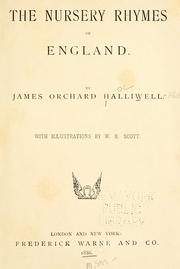 The nursery rhymes of England by Halliwell-Phillipps, J. O.