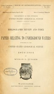 Cover of: Bibliographic review and index of papers relating to underground waters published by the United States Geological survey, 1879-1904