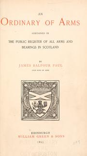 Cover of: An ordinary of arms contained in the public register of all arms and bearings in Scotland | Sir James Balfour Paul