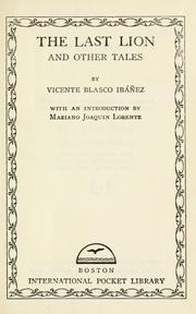 Cover of: The last lion, and other tale | Vicente Blasco Ibáñez