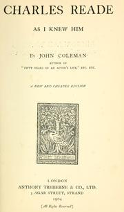 Charles Reade as I knew him by Coleman, John