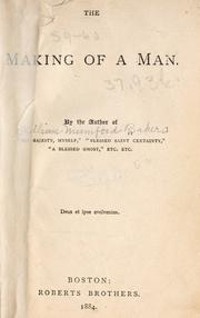 Cover of: The making of a man | William M. Baker