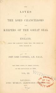 Cover of: The lives of the Lord Chancellors and Keepers of the Great Seal of England