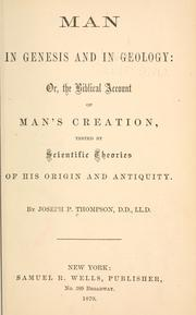 Cover of: Man in Genesis and in geology: or, The Biblical account of man's creation, tested by scientific theories of his origin and antiquity.