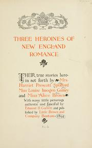 Cover of: Three heroines of New England romance by Harriet Elizabeth Prescott Spofford