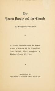 Cover of: The young people and the Church: An address delivered before the fortieth annual convention of the Pennsylvania State Sabbath School Association, at Pittsburg, October 13, 1904.