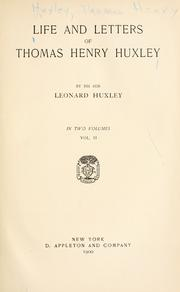 Cover of: Life and letters of Thomas Henry Huxley