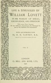 Cover of: Life and struggles of William Lovett in his pursuit of bread, knowledge, and freedom