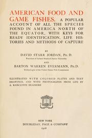 Cover of: American food and game fishes: A popular account of all the species found in America north of the equator, with keys for ready identification, life histories and methods of capture
