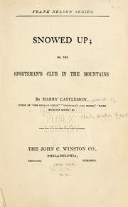 Cover of: Snowed up: or, The sportsman's club in the mountains