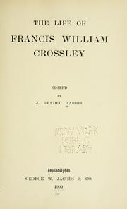 Cover of: The life of Francis William Crossley