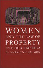 Cover of: Women and the Law of Property in Early America (Studies in Legal History) | Marylynn Salmon