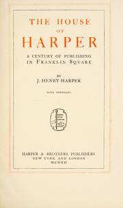 Cover of: The house of Harper by J. Henry Harper