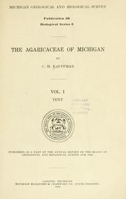 The Agaricaceae of Michigan by Kauffman, C. H.