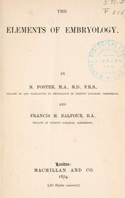 Cover of: The elements of embryology. | Foster, M. Sir