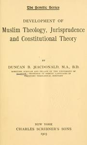 Development of Muslim theology, jurisprudence and constitutional theory by Duncan Black Macdonald