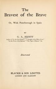 Cover of: The bravest of the brave, or, with Peterborough in Spain | G. A. Henty