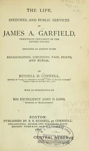 Cover of: The life, speeches, and public services of James A. Garfield, twentieth president of the United States