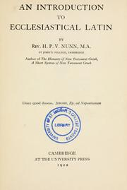 Cover of: An introduction to ecclesiastical Latin by H. P. V. Nunn