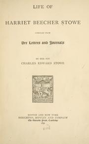 Cover of: Life of Harriet Beecher Stowe: compiled from her letters and journals